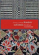 bokomslag Karaktär och känsla : ett sekel med Svensk hemslöjd