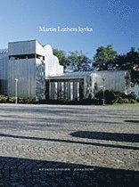 bokomslag Martin Luthers kyrka