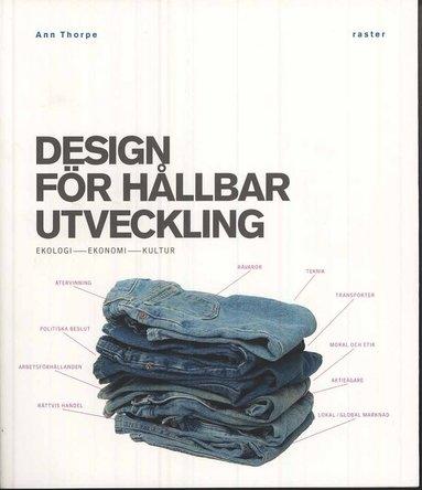 bokomslag Design för hållbar utveckling : ekologi, ekonomi, kultur