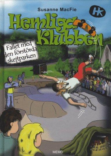 bokomslag Hemliga Klubben - Fallet med den förstörda skejtparken