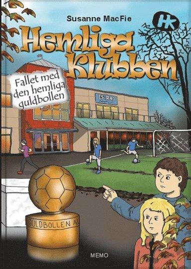 bokomslag Hemliga Klubben - Fallet med den hemliga guldbollen
