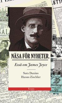 Näsa för nyheter : essä om James Joyce
