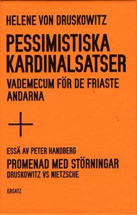 bokomslag Pessimistiska kardinalsatser : vademecum för de friaste andarna ; Promenad med störningar : Druskowitz vs Nietzsche