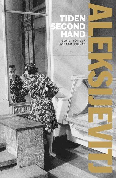 bokomslag Tiden second hand : slutet för den röda människan
