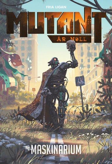bokomslag Mutant : år noll. Maskinarium
