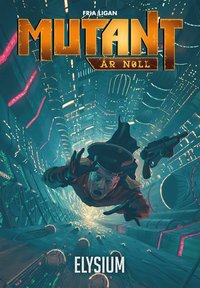 bokomslag Mutant : år noll. Elysium