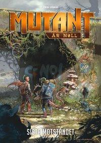 bokomslag Mutant : år noll. Sista motståndet