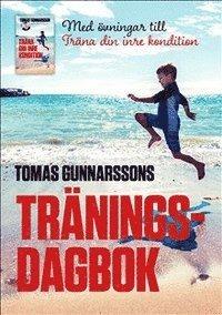 bokomslag Tomas Gunnarssons Träningsdagbok - Med övningar till Träna din inre kondition - Mindre stress, mer glädje