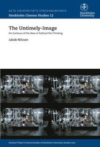 bokomslag The untimely-image : on contours of the new in political film-thinking