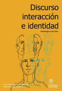 bokomslag Discurso, interacción e identidad : homenaje a Lars Fant