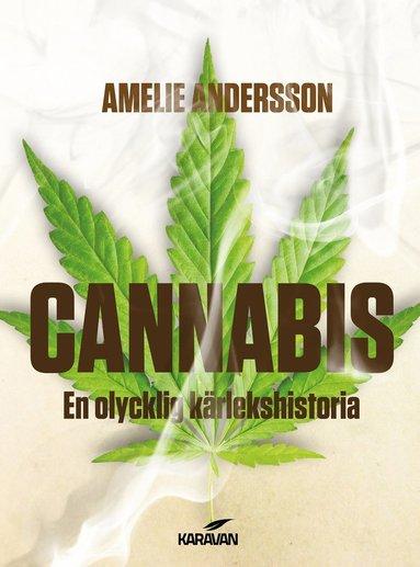 bokomslag Cannabis : en olycklig kärlekshistoria