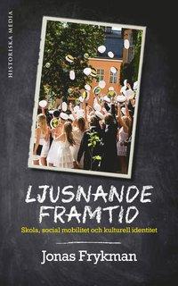 bokomslag Ljusnande framtid : skola, social mobilitet och kulturell identitet