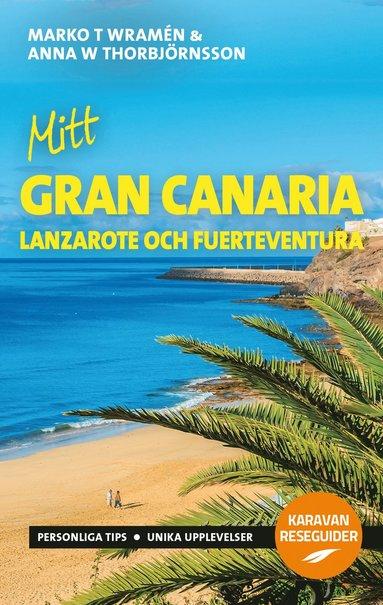 bokomslag Mitt Gran Canaria : Lanzarote och Fuerteventura
