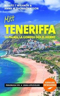 bokomslag Mitt Teneriffa : La Palma, La Gomera och El Hierro
