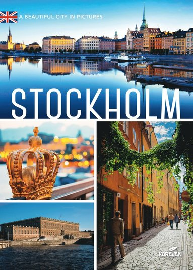 bokomslag Stockholm : a beautiful city in pictures