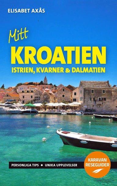 bokomslag Mitt Kroatien : Istrien, Kvarner och Dalmatien