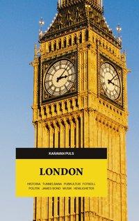 bokomslag London : historia, tunnelbana, popkultur, fotboll, politik, James Bond, musik, hemligheter