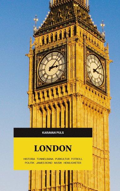bokomslag Karavan puls. London : historia, tunnelbana, popkultur, fotboll, politik, James Bond, musik, hemligheter