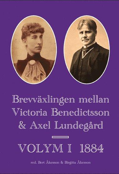 bokomslag Brevväxlingen mellan Victoria Benedictsson och Axel Lundegård. Vol. 1, 1884