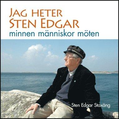 bokomslag Jag heter Sten Edgar minnen människor möten