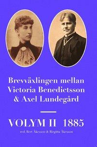 bokomslag Brevväxlingen mellan Victoria Benedictsson och Axel Lundegård. Vol. 2, 1885