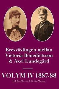 bokomslag Brevväxlingen mellan Victoria Benedictsson och Axel Lundegård. Vol. 4, 1887-88