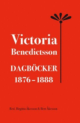 bokomslag Victoria Benedictsson Dagböcker 1876-1888