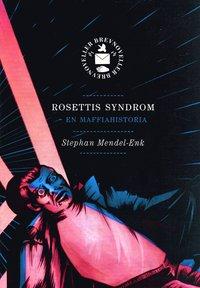 bokomslag Rosettis syndrom : en maffiahistoria