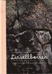 bokomslag Flottning och kulturmiljövård i Linsellborren : en bok om stenkistorna i Linsellborren. Om deras historia från flottningsepoken och restaureringen av dem