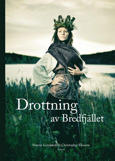 bokomslag Drottning av Bredfjället : Anna Jonsdotter
