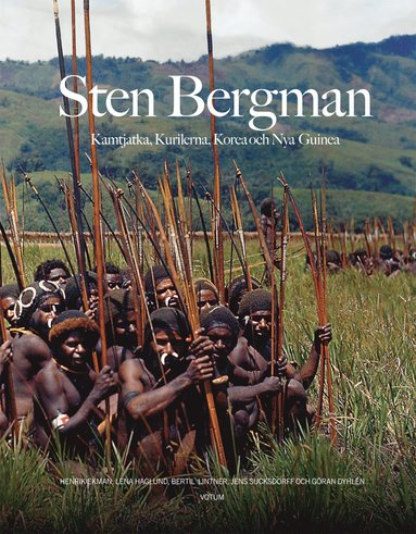 bokomslag Sten Bergman : Kamtjatka, Kurilerna, Korea och Nya Guinea