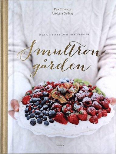 bokomslag Mer om livet och smakerna på Smultrongården