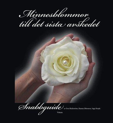 bokomslag Minnesblommor till det sista avskedet : snabbguide