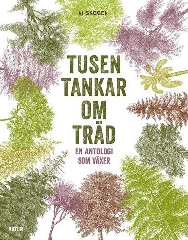 bokomslag Tusen tankar om träd : en antologi som växer