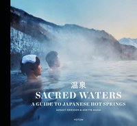 bokomslag Sacred waters : a guide to Japanese hot springs
