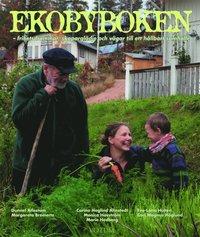 bokomslag Ekobyboken : frihetsdrömmar, skaparglädje och vägar till ett hållbart samhälle