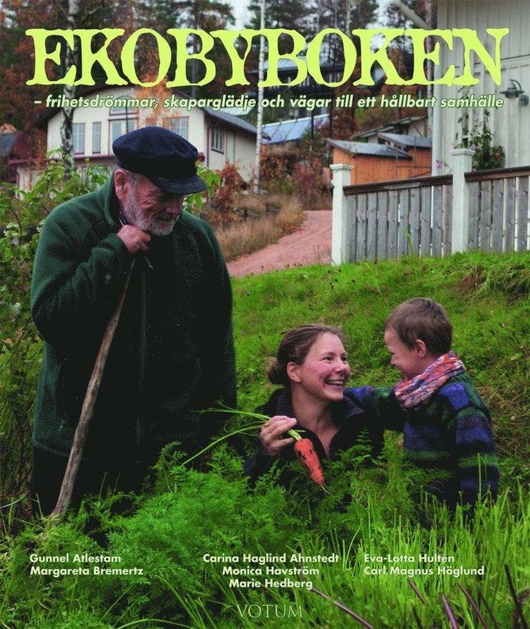 Ekobyboken : frihetsdrömmar, skaparglädje och vägar till ett hållbart samhälle 1