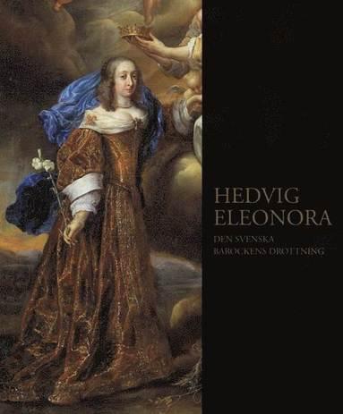 bokomslag Hedvig Eleonora : den svenska barockens drottning