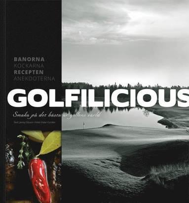 bokomslag Golfilicious : smaka på det bästa ur golfens värld