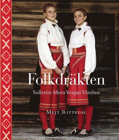 bokomslag Folkdräkten : Sollerön Mora Venjan Våmhus