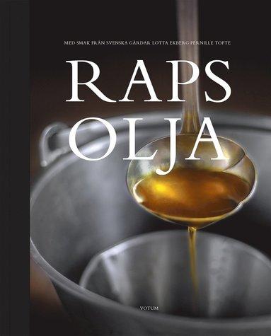 bokomslag Rapsolja : med smak från svenska gårdar