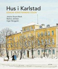 bokomslag Hus i Karlstad : genom konstnärens ögon
