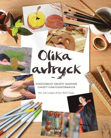 bokomslag Olika avtryck : konstnärligt kreativt skapande oavsett funktionsförmågor