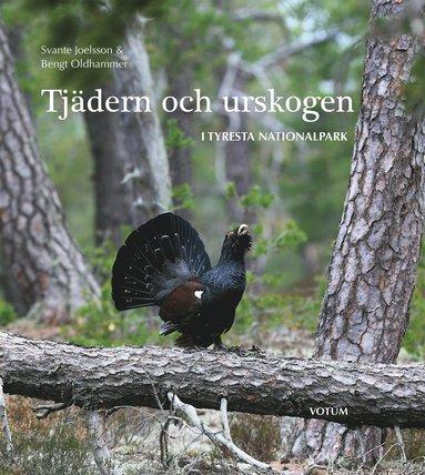 bokomslag Tjädern och urskogen : i Tyresta nationalpark