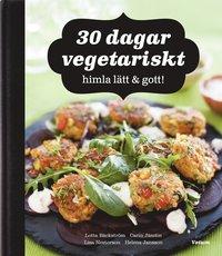 bokomslag 30 dagar vegetariskt : himla lätt & gott!