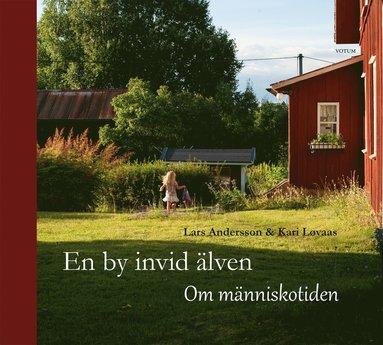 bokomslag En by invid älven : om människotiden