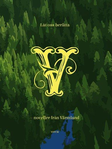 bokomslag Låt oss berätta : noveller från Värmland