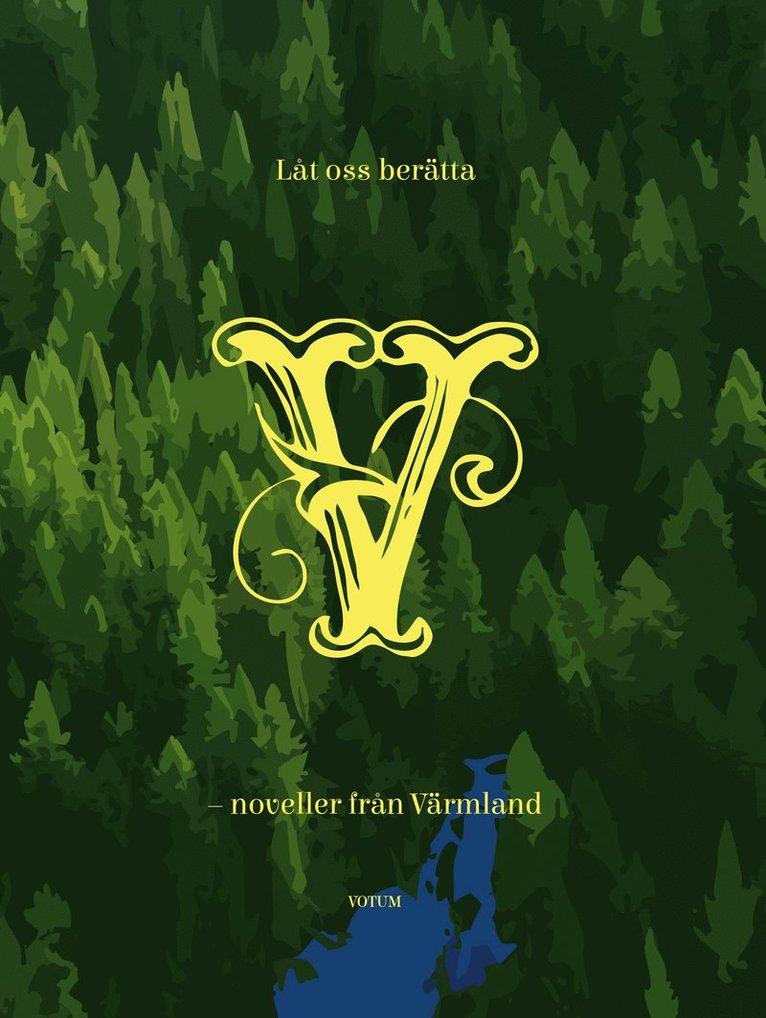 Låt oss berätta : noveller från Värmland 1