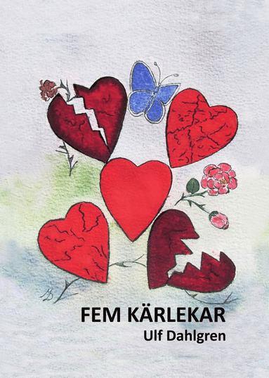 bokomslag Fem kärlekar : att hitta den rätta levnadspartner är som att leta efter en nål i en höstack