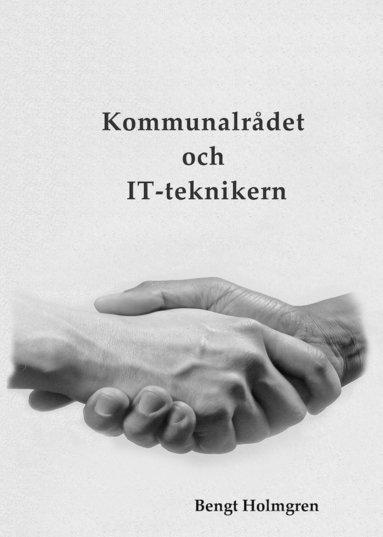 bokomslag Kommunalrådet och IT-teknikern